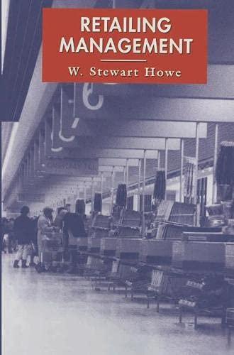 Retailing Management: W.Stewart Howe