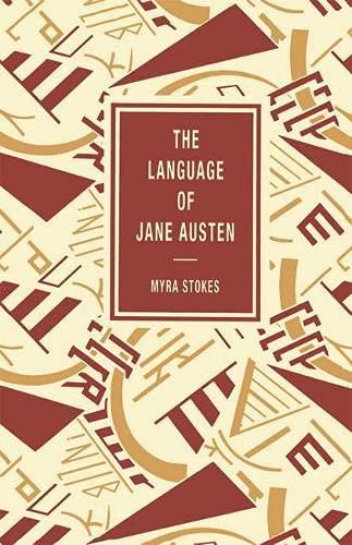 The Language of Jane Austen (The language: Stokes, Myra