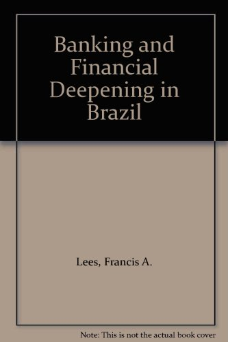 Banking and Financial Deepening in Brazil: Lees, Francis A.,