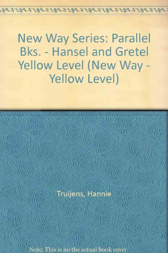 Parallel Books - Yellow Level: Hansel and Gretel (New Way - Yellow Level): Hannie Truijens