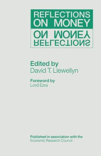 Reflections on Money: Llewellyn, D T