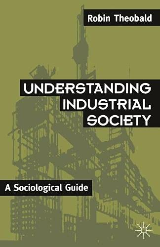 9780333485385: Understanding Industrial Society: A Sociological Guide