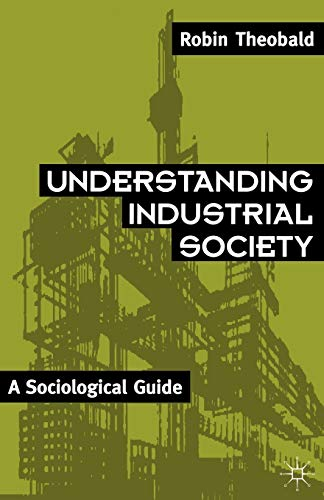 9780333485392: Understanding Industrial Society: A Sociological Guide
