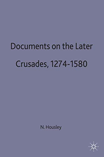Documents on the Later Crusades, 1274-1580