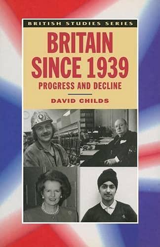 Britain since 1939: Progress and Decline (British: Childs, David
