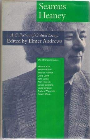 Seamus Heaney: A Collection of Critical Essays: Andrews, Elmer (Heaney, Seamus)