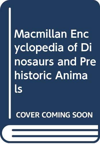 9780333486993: Macmillan Encyclopedia of Dinosaurs and Prehistoric Animals