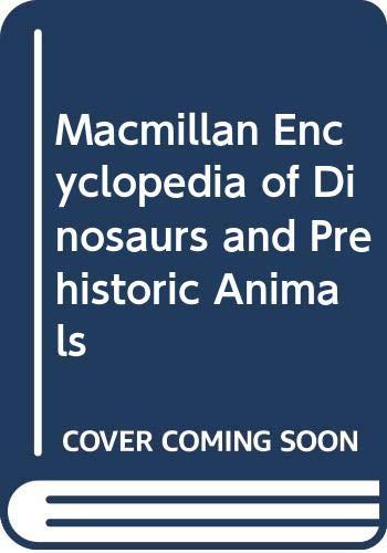 9780333486993: Macmillan Encyclopedia of Dinosaurs and Prehistoric Animals