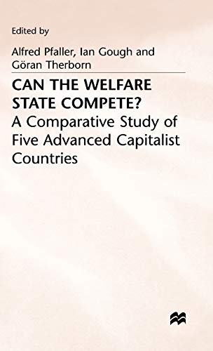 9780333487556: Can the Welfare State Compete?: A Comparative Study of Five Advanced Capitalist Countries