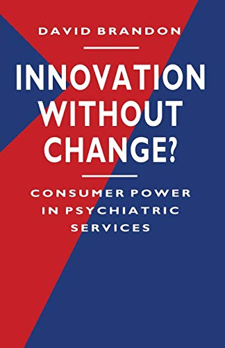 9780333488249: Innovation without Change?: Consumer Power in Psychiatric Services