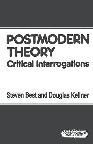 9780333488447: Postmodern theory: Critical interrogations (Communications and culture)