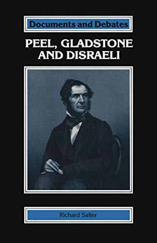 9780333488607: Peel, Gladstone and Disraeli (Documents and Debates Extended Series)