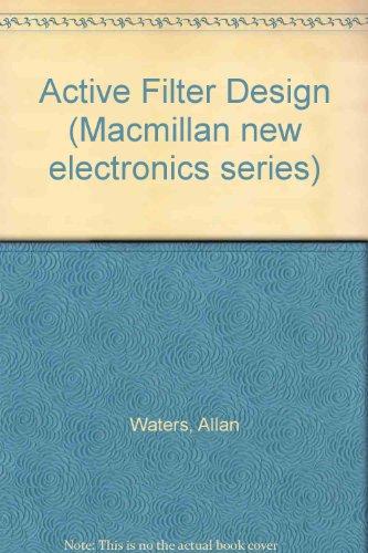 9780333488614: Active Filter Design (Macmillan new electronics series)