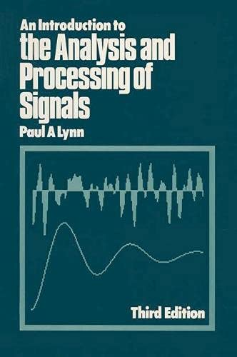 9780333488867: An Introduction to the Analysis and Processing of Signals