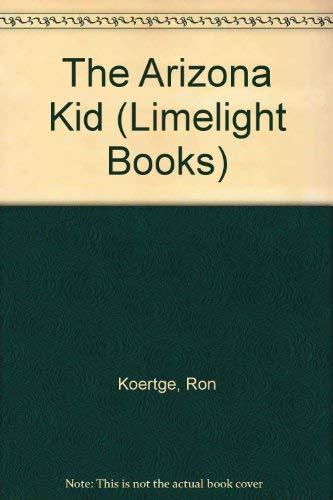 The Arizona Kid: Koertge, Ron