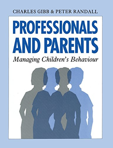 Professionals and Parents: Managing Children's Behaviour (0333489969) by Charles Gibb; Peter Randall