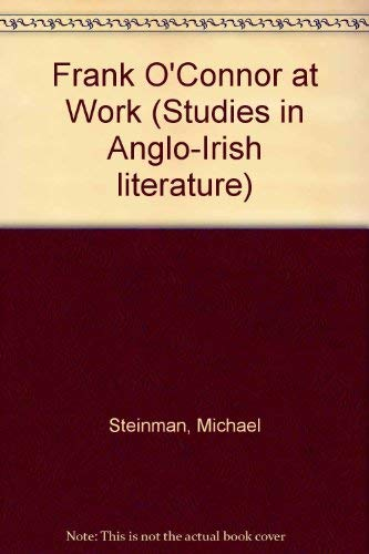 9780333490266: Frank O'Connor at Work (Studies in Anglo-Irish Literature)