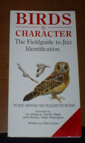 9780333490549: Birds by Character - Britain and Europe: Field Guide to Jizz Identification