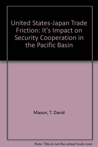 9780333490679: United States-Japan Trade Friction: It's Impact on Security Cooperation in the Pacific Basin