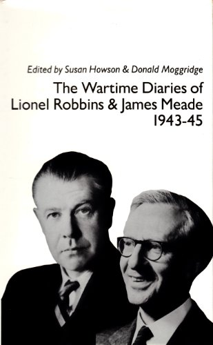 The Wartime Diaries, 1943-45 (0333491467) by Lionel Robbins; James Meade