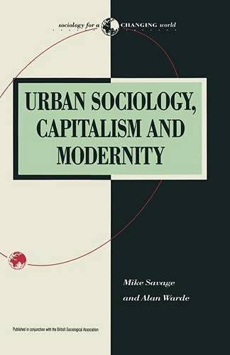 9780333491645: Urban Sociology, Capitalism and Modernity (Sociology for a Changing World)