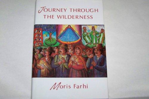 Journey Through the Wilderness: Farhi, Moris