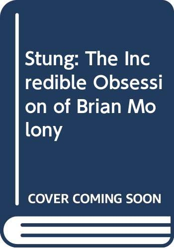 9780333492246: Stung: The Incredible Obsession of Brian Molony