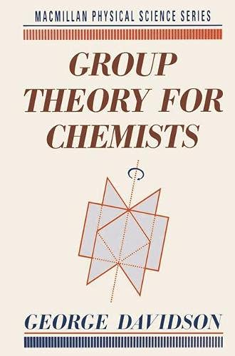 Group Theory for Chemists (Physical science series): Davidson, George