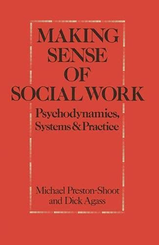 9780333493021: Making Sense of Social Work: Psychodynamics, Systems and Practice