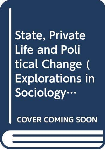 9780333493687: State, Private Life and Political Change (Explorations in Sociology S.)