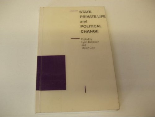 9780333493694: State, Private Life and Political Change (Explorations in Sociology)