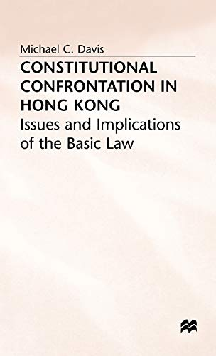 Constitutional Confrontation in Hong Kong (0333494520) by Davis, Michael C. (Lecturer in Law; Davis, Paul K.; Davis, Harold