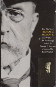 The Spirit of T. G. Masaryk, 1850-1937: MASARYK, T. G.