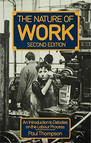 9780333495049: The Nature of Work: An introduction to debates on the labour process