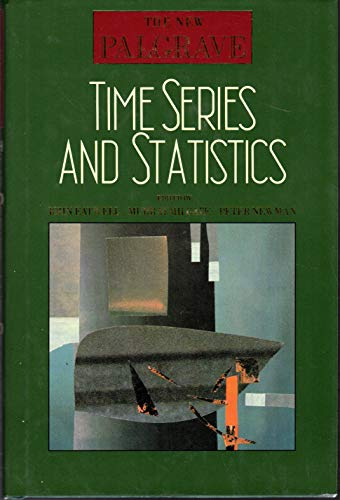 Time Series and Statistics (The new Palgrave series) (0333495500) by Eatwell, John; Milgate, Murray; Newman, Peter