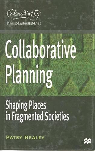 9780333495735: Collaborative Planning: Shaping Places in Fragmented Societies (Planning, Environment, Cities)