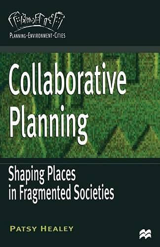 9780333495742: Collaborative Planning: Shaping Places in Fragmented Societies (Planning, Environment, Cities)