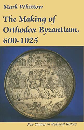 9780333496015: The Making of Orthodox Byzantium, 600-1025 (New Studies in Medieval History)