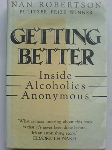 9780333496046: Getting Better: Inside Alcoholics Anonymous