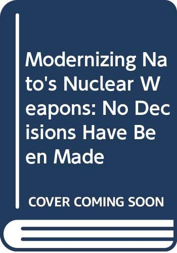 9780333496718: Modernizing Nato's Nuclear Weapons: No Decisions Have Been Made
