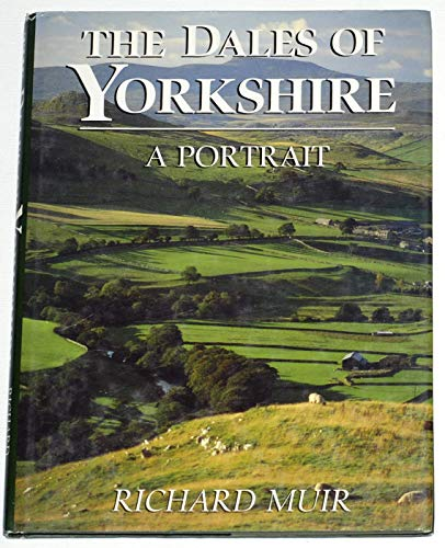 The Dales of Yorkshire: a Portrait: Muir Richard