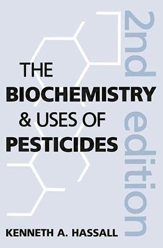 9780333497890: The Biochemistry and Uses of Pesticides: Structure, Metabolism, Mode of Action and Uses in Crop Protection