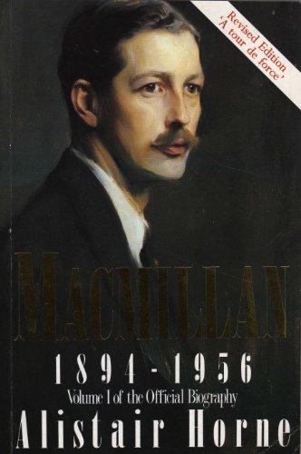 Harold Macmillan: 1894-1956: Volume 1: The Making: Horne, Alistair