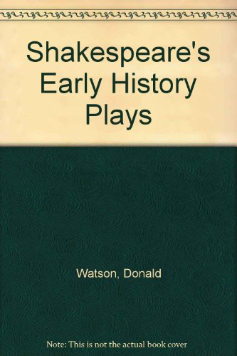 Shakespeare's Early History Plays - POLITICS AT PLAY on the ELIZABETHAN Stage