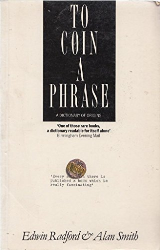 9780333499467: To Coin a Phrase: A Dictionary of Origins