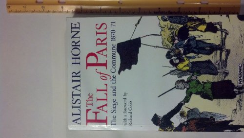 9780333499511: The Fall of Paris: The Siege and the Commune, 1870-71