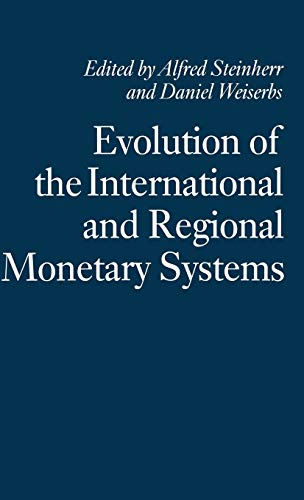 Evolution of the International and Regional Monetary Systems: Essays in Honour of Robert Triffin: ...
