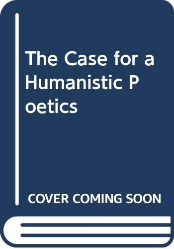 9780333499764: The Case for a Humanistic Poetics