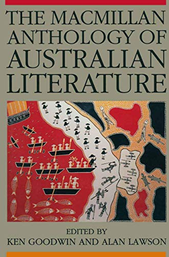 The Macmillan Anthology of Australian Literature.: Goodwin, Ken ; Lawson, Alan [Eds]