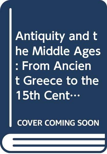 9780333510407: Antiquity and the Middle Ages: From Ancient Greece to the 15th Century v. 1 (Man & Music)
